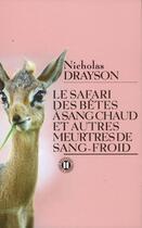 Couverture du livre « Le safari des bêtes à sang chaud et autres meurtres de sang-froid » de Nicholas Drayson aux éditions Des Deux Terres