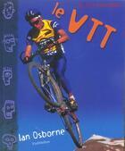 Couverture du livre « Le Vtt » de Ian Osborne aux éditions Viamedias