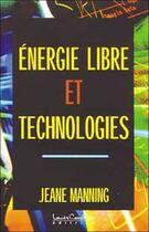 Couverture du livre « Energie libre et technologies » de Manning Jeane aux éditions Louise Courteau