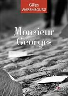 Couverture du livre « Monsieur Georges » de Gilles Warembourg aux éditions Atria