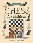 Couverture du livre « The Batsford Book of Chess for Children » de Chevannes Sabrina aux éditions Pavilion Books Company Limited