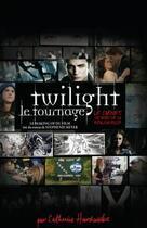 Couverture du livre « Twilight, le tournage ; le making of du film » de Hardwick-C aux éditions Black Moon