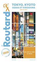 Couverture du livre « Guide du Routard ; Tokyo, Kyoto, Osaka et Hiroshima ; Japon pas cher ! (édition 2020) » de Collectif Hachette aux éditions Hachette Tourisme