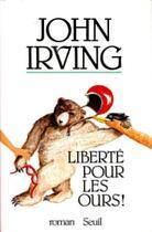 Couverture du livre « Liberté pour les ours » de John Irving aux éditions Seuil