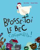 Couverture du livre « Brosse toi le bec, cocopoulette ! » de Vincent Mathy et Clair Arthur aux éditions Pere Castor