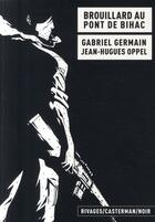 Couverture du livre « Brouillard au pont de Bihac » de Jean-Hugues Oppel et Gabriel Germain aux éditions Casterman