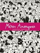 Couverture du livre « Mères anonymes » de Gwendoline Raisson et Magali Le Huche aux éditions Dargaud