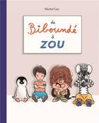 Couverture du livre « De Bibounde à Zou (anthologie) » de Michel Gay aux éditions Ecole Des Loisirs