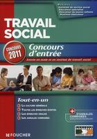 Couverture du livre « Travail social ; concours d'entrée (édition 2011) » de Michele Eckenschwiller aux éditions Foucher