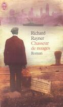 Couverture du livre « Chasseur de nuages » de Richard Rayner aux éditions J'ai Lu