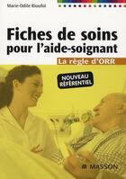 Couverture du livre « Fiches de soins pour aide-soignant. (4e édition) » de Marie-Odile Rioufol aux éditions Elsevier-masson