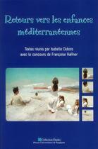 Couverture du livre « Retours vers les enfances mediterraneennes » de Isabelle Dubois et Francoise Haffner aux éditions Pu De Perpignan