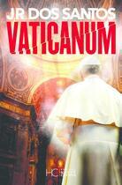 Couverture du livre « Vaticanum » de Jose Rodrigues Dos Santos aux éditions Herve Chopin
