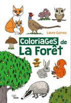 Couverture du livre « Coloriages De La Foret » de Laure Gomez aux éditions Geste