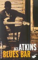 Couverture du livre « Blues bar » de Ace Atkins aux éditions Editions Du Masque