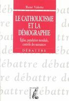 Couverture du livre « Le catholicisme et la démographie » de Rene Valette aux éditions Atelier