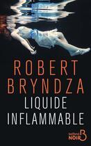 Couverture du livre « Liquide inflammable » de Robert Bryndza aux éditions Belfond