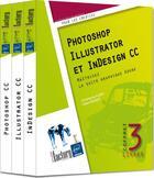 Couverture du livre « Photoshop, illustrator et indesign CC ; coffret ; maîtrisez la suite graphique Adobe » de Christophe Aubry et Didier Mazier aux éditions Eni