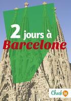 Couverture du livre « 2 jours à Barcelone » de Geraldine Rigot et Astrid Ferriere aux éditions Check-in Guide