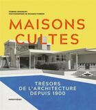 Couverture du livre « Maisons cultes ; trésors de l'architecture depuis 1900 » de Dominic Bradbury aux éditions Parentheses