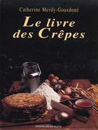 Couverture du livre « Le livre des crêpes » de Catherine Merdy-Goasdoue aux éditions Delagrave