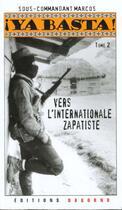 Couverture du livre « Ya basta ! tome 2 - recueil des communiques de l'ezln » de Marc Sous-Commandant aux éditions Dagorno