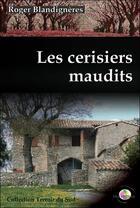 Couverture du livre « Les cerisiers maudits » de Roger Blandigneres aux éditions T.d.o