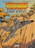 Couverture du livre « Missions Kimono T.4 ; coup d'Etat » de Jean-Yves Brouard et Francis Nicole aux éditions Jyb Aventures