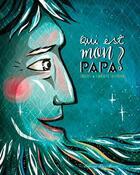 Couverture du livre « Qui est mon papa ? » de Charlotte Cottereau aux éditions Les Minots