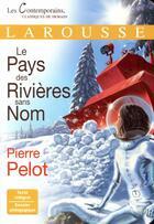 Couverture du livre « Le pays des rivières sans nom » de Pierre Pelot aux éditions Larousse