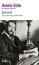 Couverture du livre « Journal ; une anthologie (1889-1949) » de Andre Gide aux éditions Gallimard