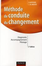Couverture du livre « Méthode de conduite du changement ; diagnostic, accompagnement, pilotage (2e édition) » de David Autissier et Jean-Michel Moutot aux éditions Dunod