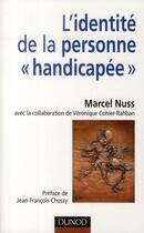 Couverture du livre « L'identité de la personne « handicapée » » de Marcel Nuss et Veronique Cohier-Rahban aux éditions Dunod