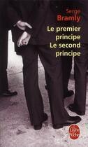 Couverture du livre « Le premier principe, le second principe » de Serge Bramly aux éditions Lgf