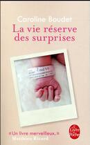 Couverture du livre « La vie réserve des surprises » de Caroline Boudet aux éditions Lgf
