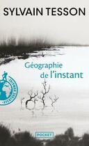 Couverture du livre « Géographie de l'instant » de Sylvain Tesson aux éditions Pocket