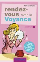 Couverture du livre « Rendez-vous avec la voyance » de Marie Saint Rochel aux éditions Clairance