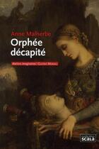 Couverture du livre « Orphée décapité ; Gustave Moreau » de Anne Malherbe aux éditions Scala