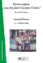 Couverture du livre « Parent-enfant, vous êtes faits l'un pour l'autre ! ; accords d'âmes » de Arnaud Deroo aux éditions Chronique Sociale