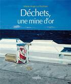 Couverture du livre « Déchets, une mine d'or » de Marie-Ange Le Rochais aux éditions Des Ronds Dans L'o