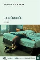 Couverture du livre « La dérobée » de Sophie De Baere aux éditions Voir De Pres