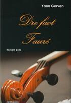 Couverture du livre « Dre faot faure » de Yann Gerven aux éditions Al Liamm