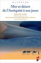 Couverture du livre « Mer et desert de l antiquite a nos jours » de Thierry Sauzeau aux éditions Pu De Rennes