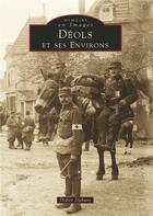 Couverture du livre « Déols et ses environs » de Didier Dubant aux éditions Editions Sutton