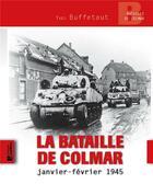 Couverture du livre « La bataille de Colmar, janvier-février 1945 » de Yves Buffetaut aux éditions Ysec