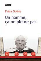 Couverture du livre « Un homme, ça ne pleure pas » de Faiza Guene aux éditions Editions De La Loupe