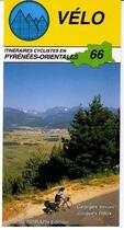 Couverture du livre « Vélo 66 ; itinéraires cyclistes » de Collectif aux éditions Altigraph