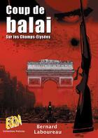 Couverture du livre « Coup de balai sur les Champs-Élysées » de Bernard Laboureau aux éditions Auteurs D'aujourd'hui
