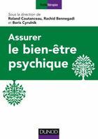 Couverture du livre « Assurer le bien-être psychique » de Roland Coutanceau et Rachid Bennegadi et Boris Cyrulnik aux éditions Dunod