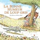 Couverture du livre « La bonne humeur de Loup Gris » de Ronan Badel et Gilles Bizouerne aux éditions Didier Jeunesse
